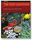The Reef Aquarium, Vol. 2: A Comprehensive Guide to the Identification and Care of Tropical Marine Invertebrates