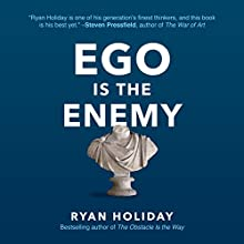 Ego Is the Enemy Audiobook by Ryan Holiday Narrated by Ryan Holiday