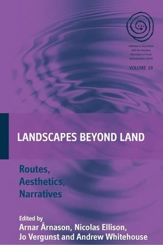 Landscapes Beyond Land: Routes, Aesthetics, Narratives (EASA Series)
