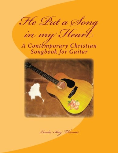 He Put a Song in my Heart: A Contemporary Christian Songbook: Volume 1