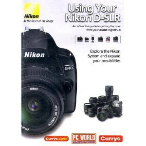 Using Your Nikon D-SLR - An interactive guide to getting the most from your Nikon digital SLR