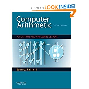 Computer Arithmetic: Algorithms and Hardware Designs (The Oxford Series in Electrical and Computer Engineering) Behrooz Parhami