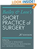 Bailey & Love's Short Practice of Surgery 26E (Williams, Bailey and Love's Short Practice of Surgery)