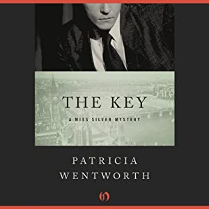The Key: The Miss Silver Mysteries | [Patricia Wentworth]