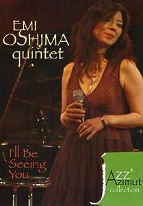 Emi Oshima Quintet - I'll Be Seing You