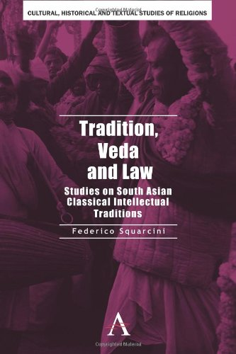 Tradition, Veda and Law: Studies on South Asian Classical Intellectual Traditions (Anthem South Asian Studies)