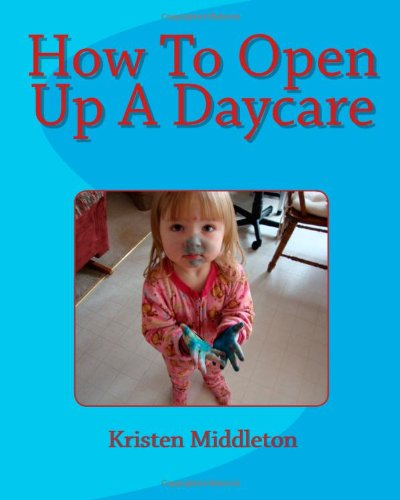 How To Open Up A Daycare