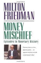 Money Mischief: Episodes in Monetary History