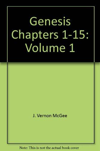 Genesis Chapters 1-15: Volume 1