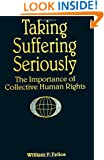 Taking Suffering Seriously: The Importance of Collective Human Rights (Suny Series in Global Conflict and Peace Education)