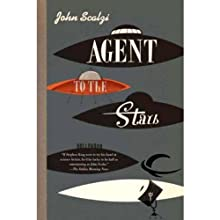 Agent to the Stars (       UNABRIDGED) by John Scalzi Narrated by Wil Wheaton