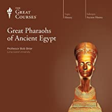 Great Pharaohs of Ancient Egypt Lecture Auteur(s) :  The Great Courses Narrateur(s) : Professor Bob Brier