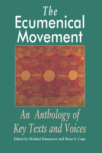 Ecumenical Movement: An Anthology of Keytexts and Voices, Michael Kinnamon, ed.