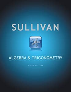Algebra and Trigonometry (9th Edition): Michael Sullivan ...