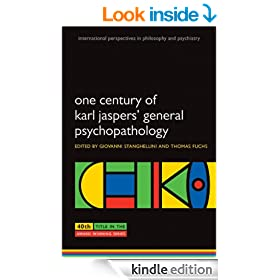 One Century of Karl Jaspers' General Psychopathology (International Perspectives in Philosophy & Psychiatry)