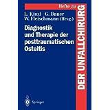 """Diagnostik und Therapie der Posttraumatischen Osteitis (Hefte zur Zeitschrift """"Der Unfallchirurg"""")"""