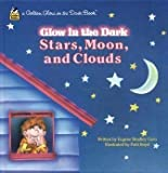 Stars, Moon, Clouds (Golden Glow in the Dark Books) (0307062538) by Eugene Bradley Coco