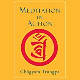 Meditation in Action: 40th Anniversary Edition (Unabridged)