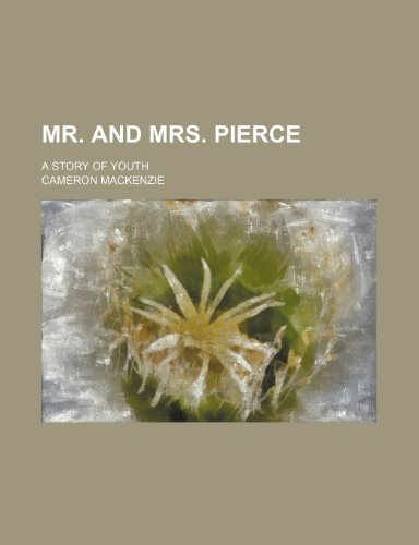 Mr. and Mrs. Pierce; a story of youth