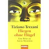 Fliegen ohne Flgel: Eine Reise zu Asiens Mysterienvon &#34;Tiziano Terzani&#34;