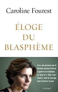 Eloge du blasphème, Fourest, Caroline