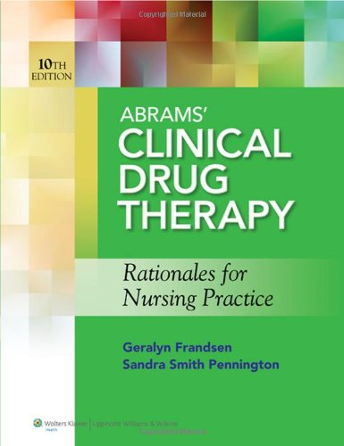 Abrams' Clinical Drug Therapy: Rationales For Nursing Practice