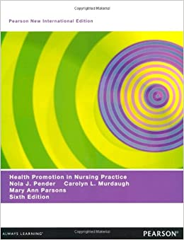 health promotions in nursing practice Theoretical and empirical support for promoting health and reducing risk  behaviors  the role of professional nursing in promoting health behavior is  examined.