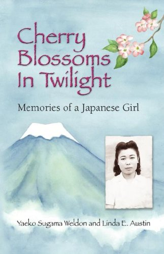 Cherry Blossoms in Twilight: Memories of a Japanese Girl PDF