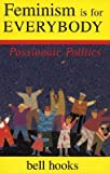 img - for Feminism is for Everybody: Passionate Politics [FEMINISM IS FOR EVERYBODY -OS] book / textbook / text book