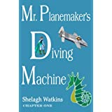 "Mr. Planemaker's Diving Machine Chapter One (English Edition)von ""Shelagh Watkins"""