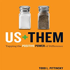 Us Plus Them: Tapping the Positive Power of Difference | [Todd L Pittinsky]