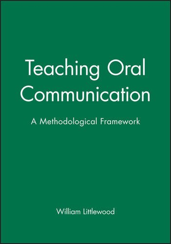 Teaching Oral Communication: A Methodological Framework: A Methodical Framework (Applied Language Studies)