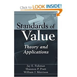 Standards of Value: Theory and Applications Jay E. Fishman, Shannon P. Pratt and William J. Morrison