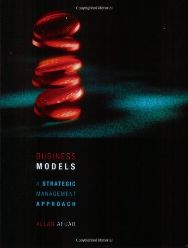 Business Models: A Strategic Management Approach