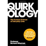 Quirkology: The Curious Science Of Everyday Livesby Richard Wiseman