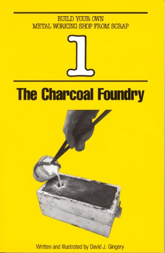 Google ebooks free download for kindle Build Your Own Metal Working Shop from Scrap. Charcoal Foundry 9781878087003 (English literature) MOBI PDB by David J. Gingery