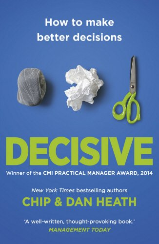 decisive-how-to-make-better-decisions