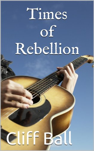 E-book - Times of Rebellion: A Christian Novel (Book 4) by Cliff Ball