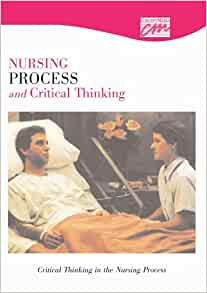 critical thinking skills in nursing process Start studying critical thinking & nursing process learn vocabulary, terms, and more with flashcards, games, and other study tools.