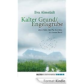 Kalter Grund / Engelsgrube: Zwei F�lle f�r Pia Korittki in einem Band (German Edition)
