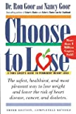 img - for Choose to Lose: A Food Lover's Guide to Permanent Weight Loss   [CHOOSE TO LOSE 3/E] [Paperback] book / textbook / text book