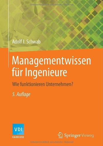 Managementwissen Für Ingenieure: Wie Funktionieren Unternehmen? (Vdi-Buch / Vdi-Karriere) (German Edition)