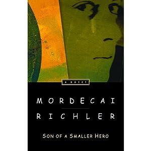 Son of a Smaller Hero | [Mordecai Richler]