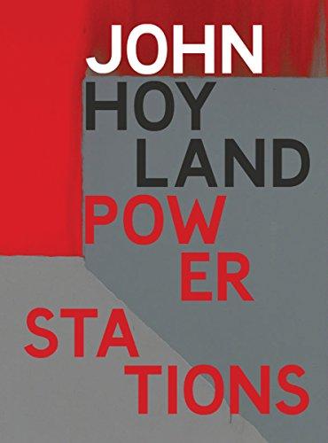 John Hoyland Power Stations: Paintings 1964-1982