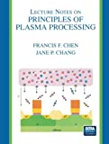 Lecture Notes on Principles of Plasma Processing