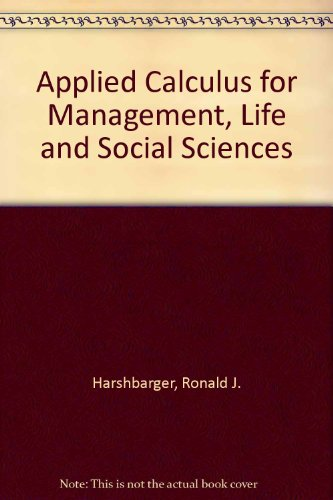 Applied Calculus: For Management Life and Social Sciences