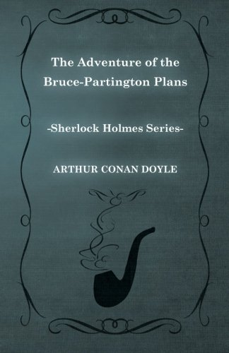 The Adventure of the Bruce-Partington Plans (Sherlock Holmes Series)