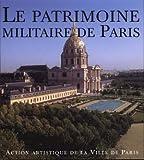 Le Patrimoine militaire de Paris (2913246524) by Contamine, Philippe