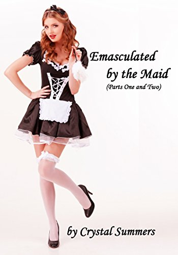 Emasculated By The Maid (English Edition)