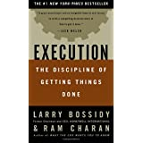 Execution: The Discipline of Getting Things Done ~ Larry Bossidy